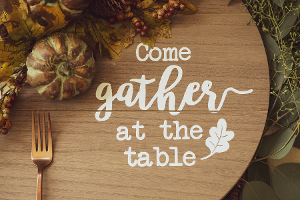 Come Gather at The Table